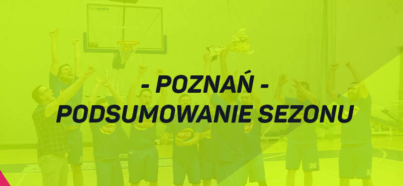 Podsumowanie sezonu – Poznań